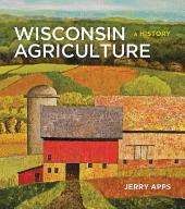 Wisconsin Agriculture: A History
