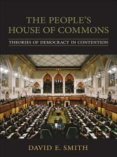 The People's House of Commons: Theories of Democracy in Contention