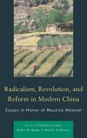 Radicalism  Revolution  and Reform in Modern China PDF