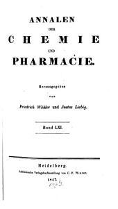 Annalen der Chemie und Pharmacie: vereinigte Zeitschrift des Neuen Journals der Pharmacie für Ärzte, Apotheker und Chemiker u. des Magazins für Pharmacie und Experimentalkritik, Band 61