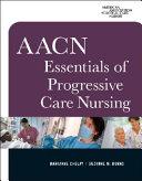 AACN Essentials of Progressive Care Nursing