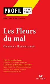Profil - Baudelaire : Les Fleurs du mal: Analyse littéraire de l'oeuvre