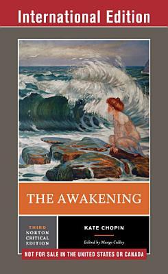 The Awakening  Third International Edition   Norton Critical Editions