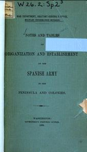 Notes and Tables on Organization and Establishment of the Spanish Army in the Peninsula and Colonies