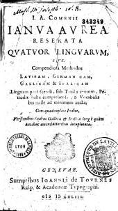 I. A. Comenii Ianua aurea reserata quatuor linguarum, sive. Compendiosa Methodus Latinam, Germanicam, Gallicam & Italicam Linguam perdiscendi...