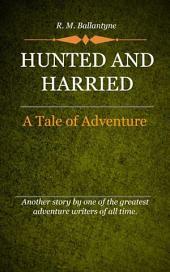 Hunted and Harried