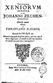 Votiuorum Xeniorum schedia v. cl. Johanni Zeschendorffio diuersis annis oblata a Christiano Daumio ..