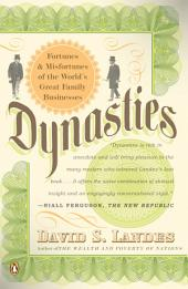 Dynasties: Fortunes and Misfortunes of the World's Great Family Businesses