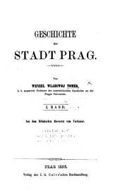 Geschichte der Stadt Prag: Band 1