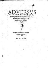 Adversvs Ioannem Fabrvm Constantiensem Vicarium, scortationis patronum, pro coniugio sacerdotali, Iusti Ionae defensio: Item M. Lutheri ad eundem Ionam Epistola