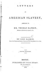 Letters on American slavery, addressed to Mr. J. Rankin ... Fifth edition