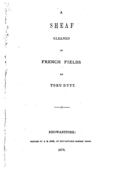 Download A Sheaf Gleaned in French Fields Book