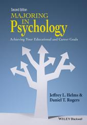 Majoring in Psychology: Achieving Your Educational and Career Goals, Edition 2
