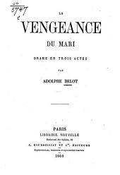 La vengeance du mari: drame en trois actes