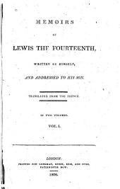 Memoirs of Lewis the Fourteenth: Volumes 1-2