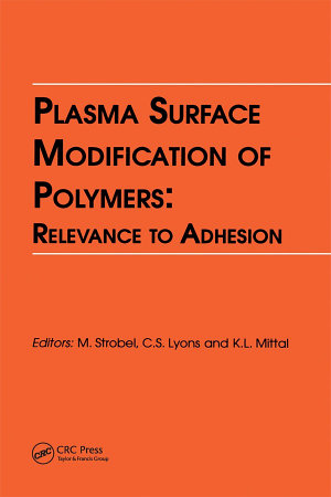 Plasma Surface Modification of Polymers: Relevance to Adhesion