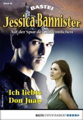 Jessica Bannister 42 - Mystery-Serie: Ich liebte Don Juan