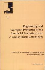 Engineering and Transport Properties of the Interfacial Transition Zone in Cementitious Composites