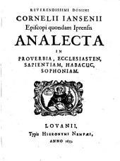 Analecta in Proverbia, Ecclesiasten, Sapientiam, Habacuc, Sophoniam