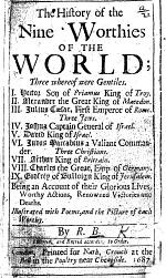 The History of the Nine Worthies of the World ... By R. B. [i.e. Nathaniel Crouch.]