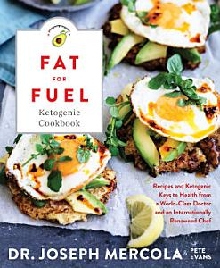 Fat for Fuel Ketogenic Cookbook Book