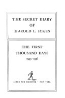 Download The Secret Diary of Harold L  Ickes  The first thousand days  1933 1936 Book