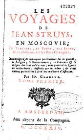 Les voyages de Jean Struys en Moscovie, en Tartarie, en Perse, aux Indes et en plusieurs autres païs...