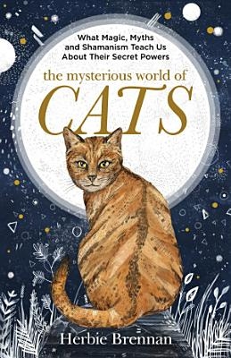 The Mysterious World of Cats PDF