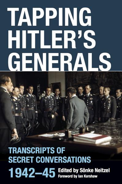 Download Tapping Hitler s Generals Book