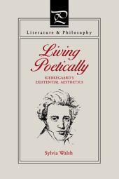 Living Poetically: Kierkegaard's Existential Aesthetics