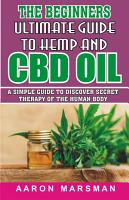 The Beginners Ultimate Guide to Hemp and CBD Oil PDF