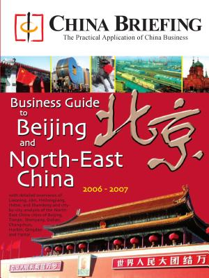 China Briefing   s Business Guide to Beijing and North East China PDF