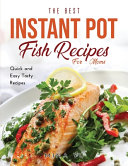 The Best Instant Pot Fish Recipes for Moms