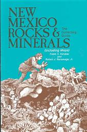 New Mexico Rocks & Minerals: The Collecting Guide (including Maps)
