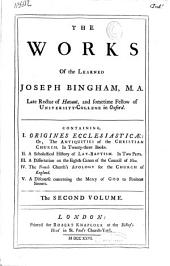 The works of the learned Joseph Bingham ...: the second volume