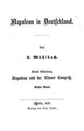 Napoleon und der Wiener Congress: Band 1