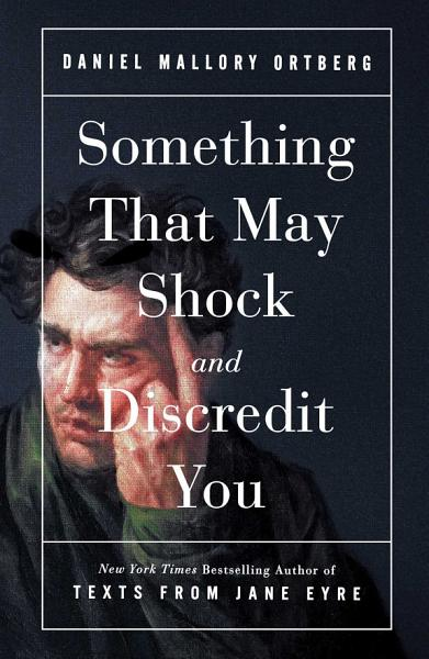 Download Something That May Shock and Discredit You Book