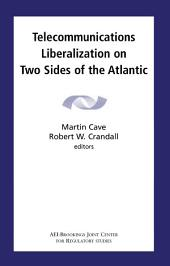 Telecommunications Liberalization on Two Sides of the Atlantic
