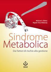 Sindrome metabolica: Dai fattori di rischio alla gestione