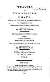 Travels in Upper and Lower Egypt: During the Campaigns of General Bonaparte in that Country; and Published Under His Immediate Patronage, Volume 1