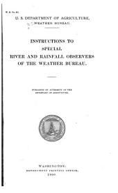 Instructions to Special River and Rainfall Observers of the Weather Bureau