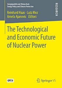 The Technological and Economic Future of Nuclear Power Book