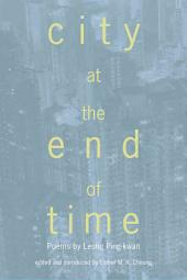City at the End of Time 形象香港: Poems by Leung Ping-kwan 梁秉鈞詩選