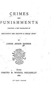 Crimes and Punishments: Including a New Translation of Beccaria's 'Dei Delitti E Delle Pene,'