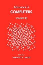 Advances in Computers: Volume 29