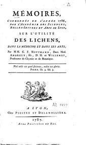 Mémoires ... sur l'utilité des Lichens, dans la médecine et dans les arts
