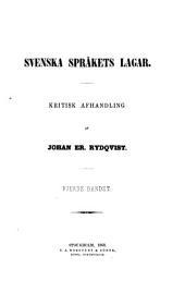Svenska språkets lagar: kritisk afhandling, Volym 4–5