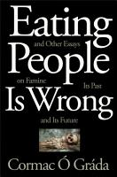 Eating People Is Wrong  and Other Essays on Famine  Its Past  and Its Future PDF