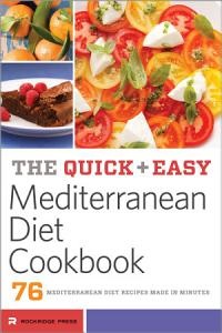 The Quick   Easy Mediterranean Diet Cookbook  76 Mediterranean Diet Recipes Made in Minutes Book