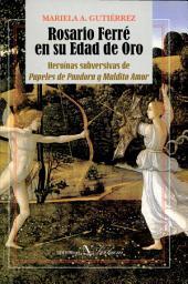 Rosario Ferré en su edad de oro: heroínas subversivas de Papeles de Pandora y Maldito amor